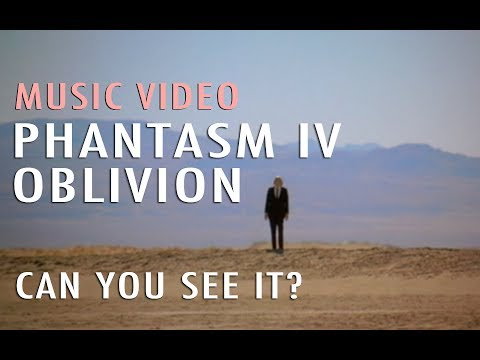 Phantasm IV: Oblivion - Have You Seen It? (Music Video)