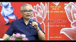 Gương sáng 3: GS. Nguyễn Khắc Thuần