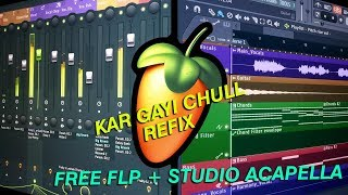 Kar Gayi Chull - Refix (FLP + Studio Acapella) FREE DOWNLOAD