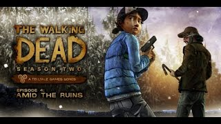 "Walking Dead: The Game - Season 2 Episode 4 ""Amid the Ruins"""