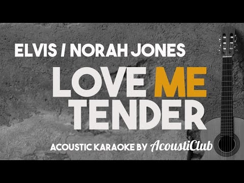 Elvis/ Norah Jones - Love Me Tender [Acoustic Karaoke]