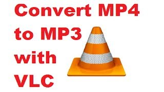 How To Convert MP4 to MP3 with VLC Media Player