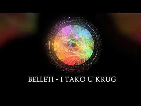 Belleti - I tako u krug
