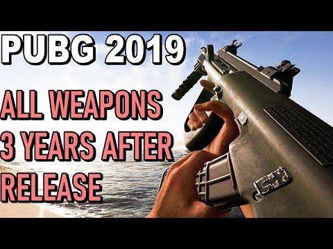 PUBG 2019 - ALL WEAPONS - 3 YEARS AFTER RELEASE [Playerunknown's Battlegrounds]