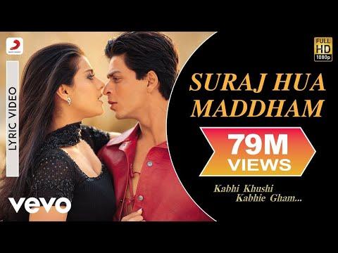 Video Suraj Hua Maddham Lyric - Kabhi Khushi Kabhie Gham | Shah Rukh Khan | Kajol download in MP3, 3GP, MP4, WEBM, AVI, FLV January 2017