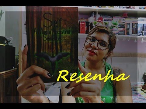Resenha | Self, A Magia Ancestral: Sementes | Rafael Oliveira
