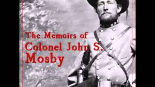 The Memoirs of Colonel John S. Mosby (FULL Audiobook)