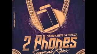 Download Lagu 2 Phones Spanish Remix - Danny Mets La Tranza By - ( Chael Prod.)2016 Mp3