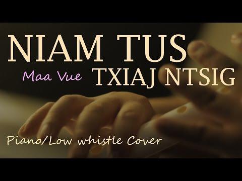 Maa Vue - Niam Tus Txiaj Ntsig (Piano/ Low whistle cover) (видео)