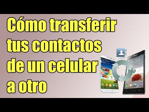 Cómo transferir tus contactos de un celular a otro