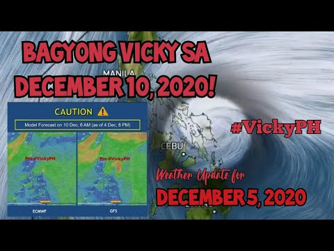 Weather Update   Bagyong VICKY sa December 10, 2020! #VickyPH   December 5, 2020   Weather Forecast