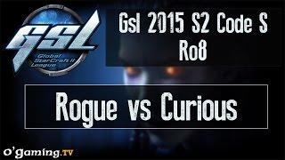 Rogue vs Curious - GSL 2015 Saison 2 Code S - Ro8