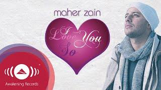 Video Maher Zain - I Love You So | Official Lyric Video MP3, 3GP, MP4, WEBM, AVI, FLV September 2019
