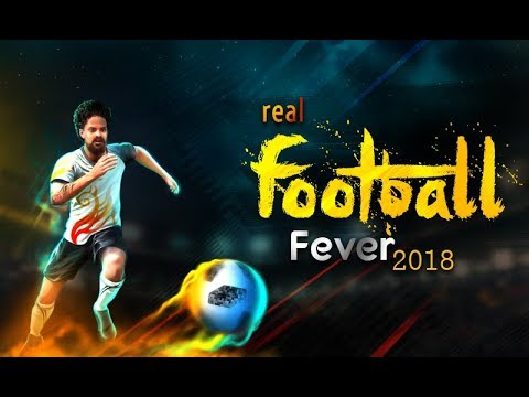 Real Football Fever 2018 : Game Trailer