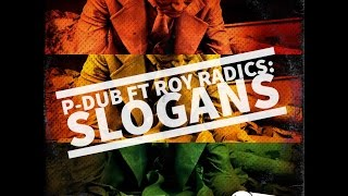 P-Dub ft ROY RADICS : Slogans [MUSIC VIDEO] 2016