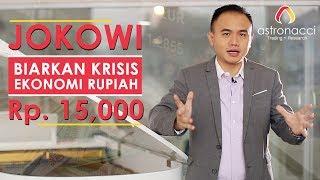 Video JOKOWI BIARKAN KRISIS EKONOMI RUPIAH  RP. 15.000??? MP3, 3GP, MP4, WEBM, AVI, FLV September 2018