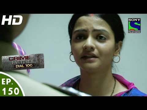 Video Crime Patrol Dial 100 - क्राइम पेट्रोल -Katiyabaaz-2- Episode 150 - 19th May, 2016 download in MP3, 3GP, MP4, WEBM, AVI, FLV January 2017