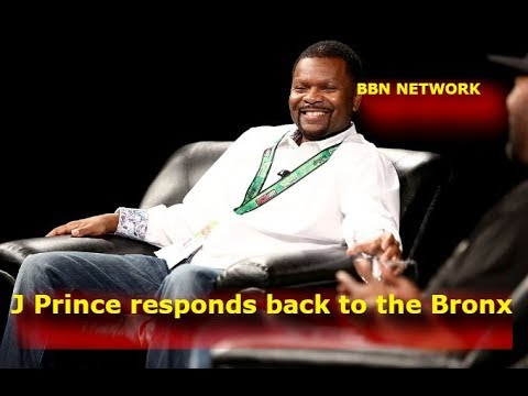 J Prince responds back to the Bronx