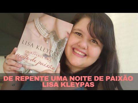 RESENHA: DE REPENTE UMA NOITE DE PAIXÃO, LISA KLEYPAS | Por Paixão
