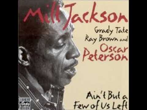 Milt Jackson and Oscar Peterson – Ain't But A Few Of Us Left (Full Album)