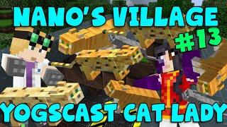 MINECRAFT - Nano's Village #13 - Yogscast Cat Lady (Yogscast Complete Mod Pack)