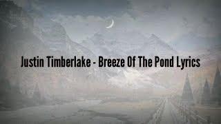 Video Justin Timberlake - Breeze Off the Pond (Lyrics) MP3, 3GP, MP4, WEBM, AVI, FLV April 2019