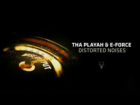 Tha Playah & E-Force - Distorted Noises