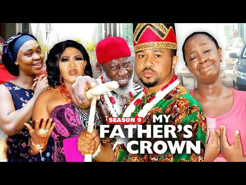 MY FATHER'S CROWN (SEASON 9) {NEW TRENDING MOVIE} - 2021 LATEST NIGERIAN NOLLYWOOD MOVIES