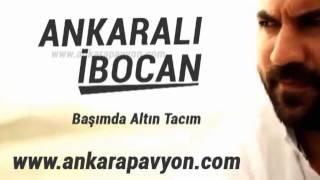 Ankaralı İbocan   Başımda Tacım Yarim