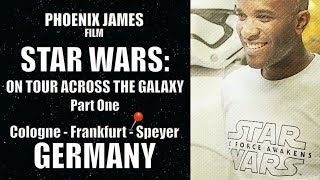 Star Wars: On Tour Across the Galaxy - Part One: Germany