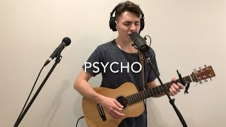 Psycho - Post Malone ft. Ty Dolla $ign (Live Acoustic Loop Cover)