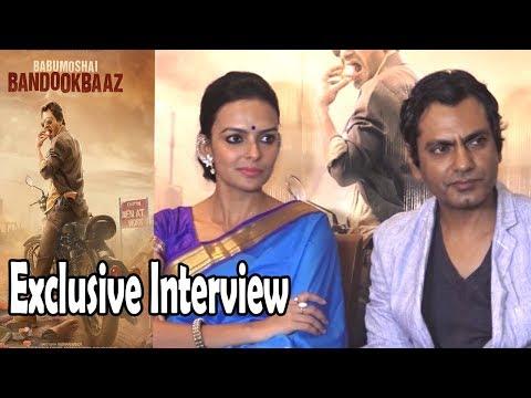 Babumoshai Bandookbaaz Movie 2017 | Exclusive Interview With Nawazuddin Siddiqui ,Bidita Bag