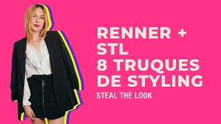 STEAL THE LOOK + RENNER apresenta: 8 truques de Styling