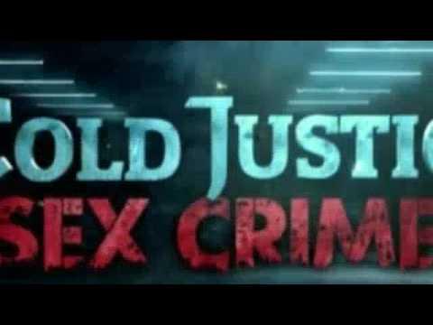 Cold Justice Sex Crimes   S01E09   A Case Not Forgotten