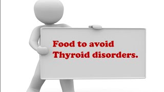 Food to avoid thyroid disorders