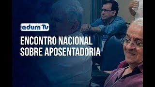 Programa ADURN TV 101 - III Encontro Nacional do PROIFES-Federação sobre assuntos de Aposentadoria