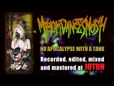 My Mom Dances Mosh - No Apocalypse With A Tank (Full song, recorded by Jotun Studio)