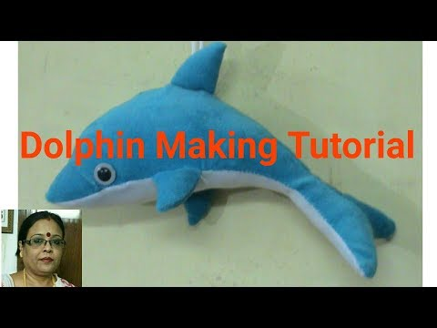 Handmade Dolphin Making Tutorial/Soft Toys Making / Debjani Creations Tutorial