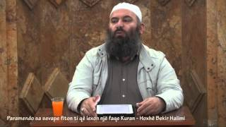 Paramendo sa sevape fiton ti që lexon një faqe Kuran - Hoxhë Bekir Halimi