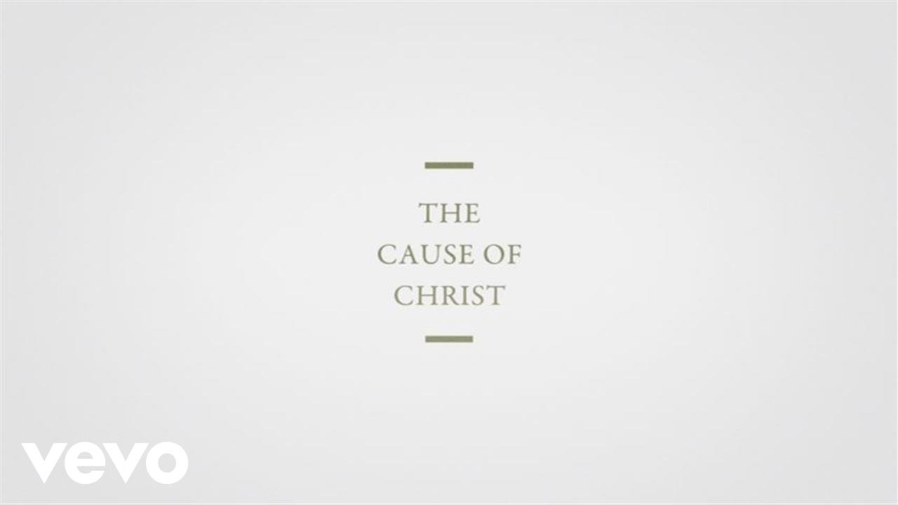 The Cause Of Christ (Official Lyric Video)