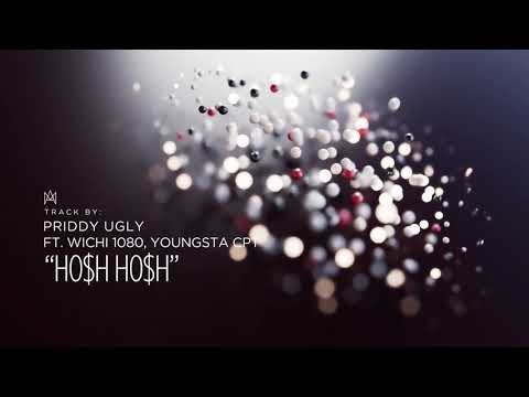 Priddy Ugly - HO$h HO$h Ft. Youngsta CPT, Wichi 1080   [Rap] #Mvanakasi