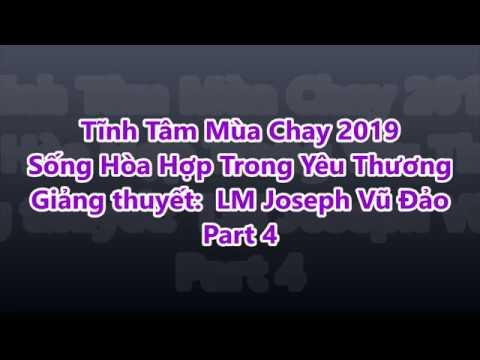 Part 4: GXTM Tĩnh Tâm Mùa Chay 2019 -Sống Hòa Hợp Trong Yêu Thương