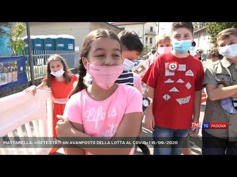 MATTARELLA: «SIETE STATI UN AVANPOSTO DELLA LOTTA AL COVID» | 15/09/2020