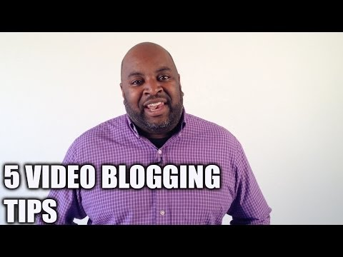 5 Basic Video Blogging Tips
