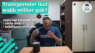 Video Transgender ikut wajib militer gak? MP3, 3GP, MP4, WEBM, AVI, FLV Februari 2019