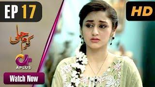 Video Karam Jali - Episode 17   Aplus Dramas   Daniya, Humayun Ashraf   Pakistani Drama MP3, 3GP, MP4, WEBM, AVI, FLV Oktober 2018
