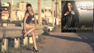 Kristina Maria - Let's Play (Discotheque Style Remix)