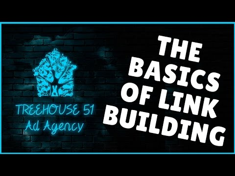The Basics Of Link Building -  Costa Mesa SEO Management | Treehouse 51