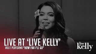 Auli'i Cravalho - How Far I'll Go (Live at 'Live Kelly') Video