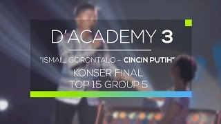 Video Ismail, Gorontalo - Cincin Putih (D'Academy 3 Konser Final Top 15 Group 5) MP3, 3GP, MP4, WEBM, AVI, FLV Agustus 2019